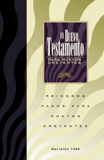 El Nuevo Testamento Para Nuevos Creyentes - New Believer's NT Spanish - Softcover