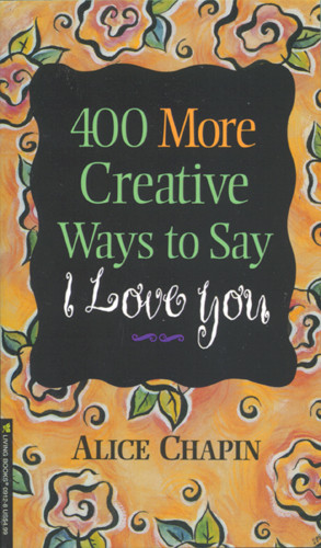 400 More Creative Ways to Say I Love You - Softcover