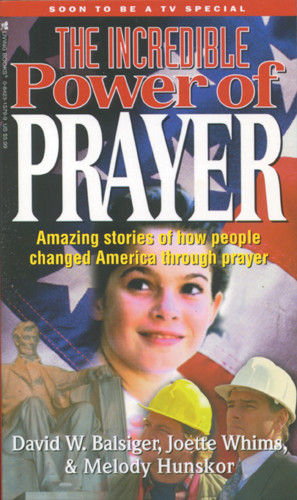 The Incredible Power of Prayer - Softcover