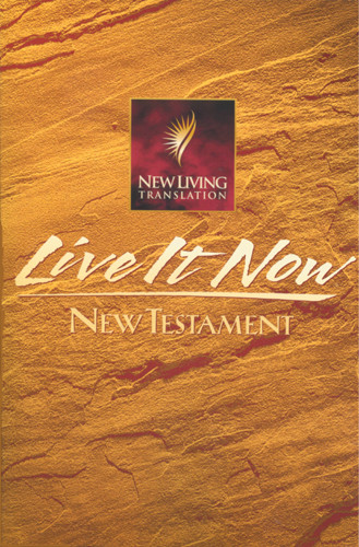 Live It Now New Testament: NLT - Softcover