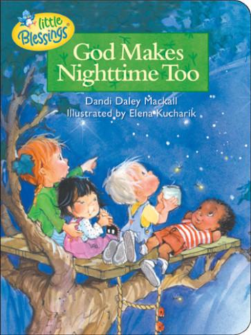 God Makes Nighttime Too - Board book