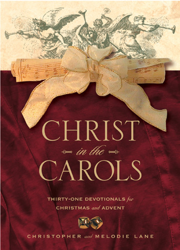 Christ in the Carols : Thirty-one devotionals for Christmas and Advent - Hardcover
