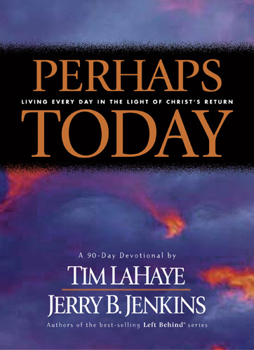 Perhaps Today : Living Every Day in the Light of Christ's Return - Hardcover With printed dust jacket