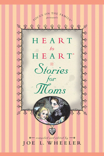 Heart to Heart Stories for Moms - Hardcover With printed dust jacket