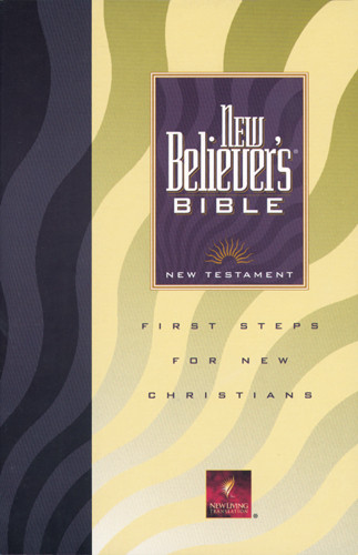 New Believer's Bible New Testament Fullsize (First Edition)- Softcover