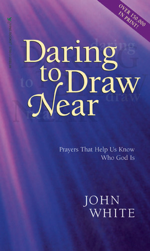 Daring to Draw Near - Softcover