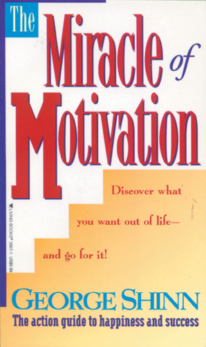 The Miracle of Motivation - Softcover