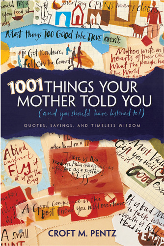 1001 Things Your Mother Told You : (and you should have listened to!) - Softcover
