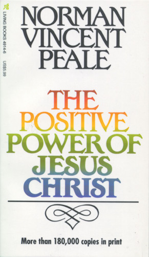 The Positive Power of Jesus Christ - Softcover