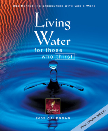 Living Water for Those Who Thirst 2002 Calendar : 365 Refreshing Encounters with God's Word - Calendar