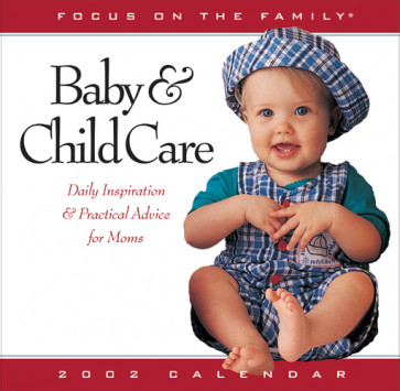 Baby and Child Care 2002 Calendar : Daily Inspiration and Practical Advice for Moms - Calendar