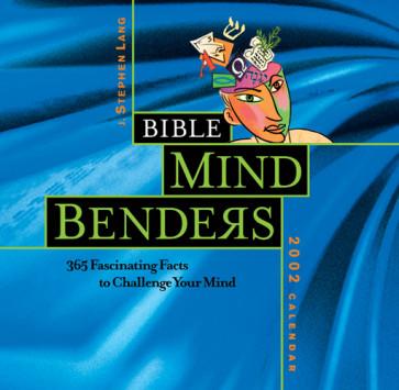 Bible Mind Benders 2002 Calendar : 365 Fascinatiang Facts to Challenge Your Mind . . - Calendar