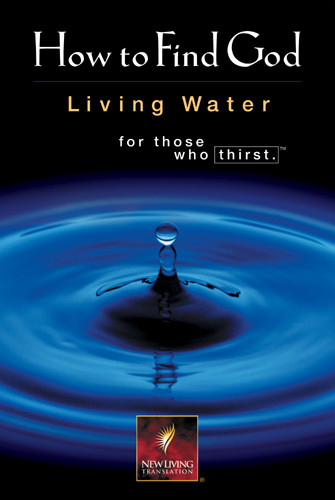 How to Find God Living Water for Those Who Thirst - New Believer's NT - Softcover