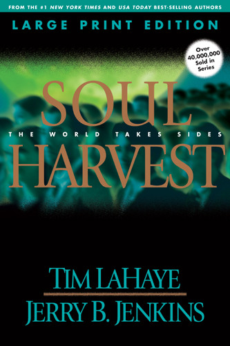Soul Harvest (Large Print) : The World Takes Sides - Softcover