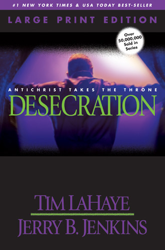 Desecration (Large Print) : Antichrist Takes the Throne - Softcover