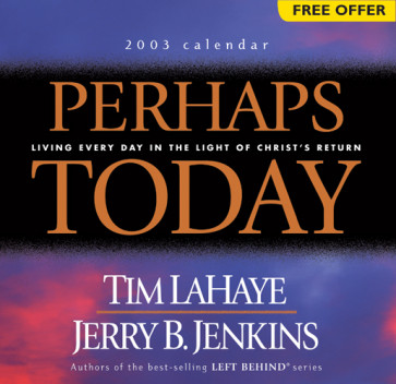 Perhaps Today 2003 Calendar : Living Every Day in the Light of Christ's Return - Calendar