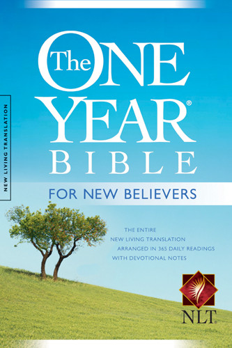 The One Year Bible for New Believers NLT - Hardcover With printed dust jacket