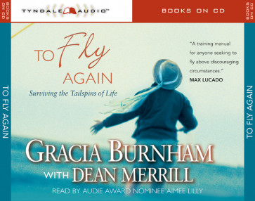 To Fly Again : Surviving the Tailspins of Life - CD-Audio