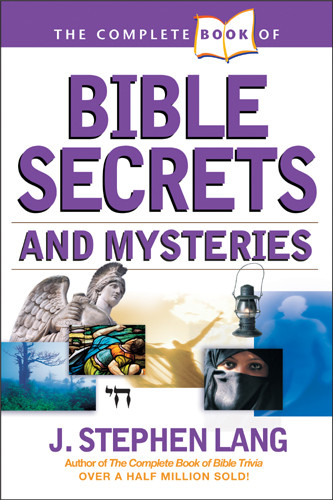 The Complete Book of Bible Secrets and Mysteries - Softcover
