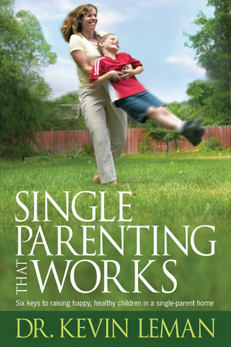 Single Parenting That Works : Six Keys to Raising Happy, Healthy Children in a Single-Parent Home - Hardcover