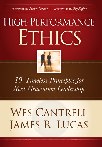 High-Performance Ethics : 10 Timeless Principles for Next-Generation Leadership - Hardcover