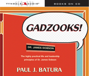 Gadzooks! : Dr. James Dobson's Laws of Life and Leadership - CD-Audio