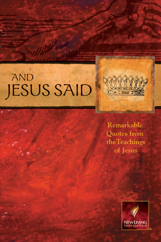 And Jesus Said : Remarkable Quotes from the Teachings of Jesus - Softcover