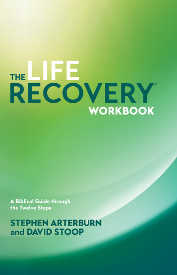 The Life Recovery Workbook - A Biblical Guide through the Twelve Steps - Softcover