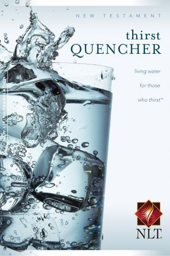 Thirst Quencher New Testament- Softcover