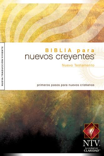 El Nuevo Testamento Para Nuevos Creyentes NTV - New Believer's NT Spanish - Softcover