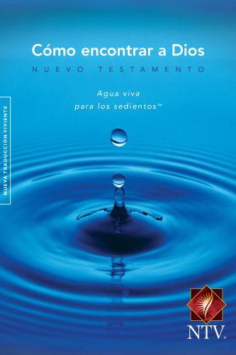Como encontrar a Dios Agua Viva NTV - New Believer's NT Spanish - Softcover