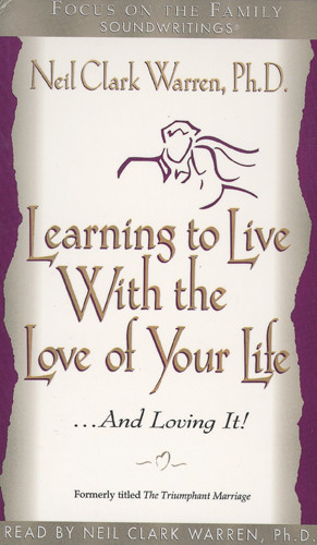 Learning to Live with the Love of Your Life . . . and Loving It - Audio cassette