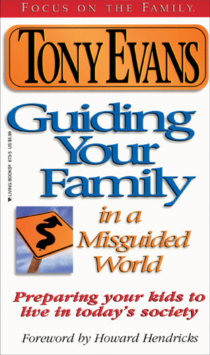 Guiding Your Family in a Misguided World - Softcover