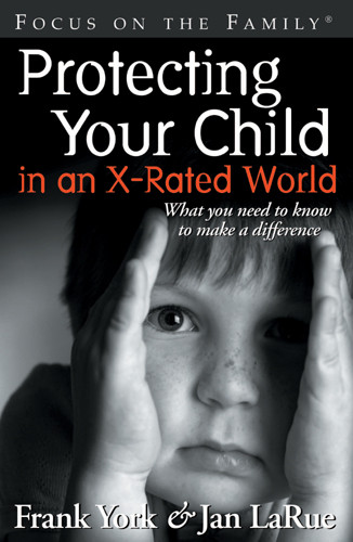 Protecting Your Child in an X-rated World - Softcover