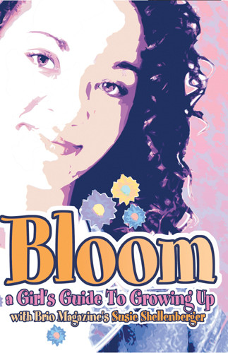 Bloom: a Girl's Guide to Growing Up - Softcover