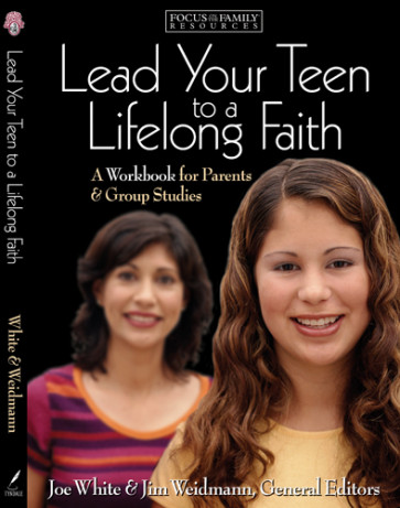 Lead Your Teen to a Lifelong Faith : A Workbook for Parents - Softcover
