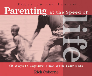 Parenting at the Speed of Life - Softcover