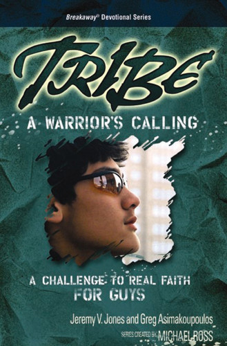 Tribe: A Warrior's Calling : A Challenge to Real Faith for Guys - Softcover