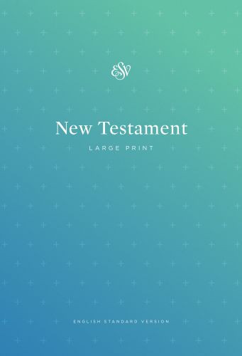 ESV Outreach New Testament, Large Print - Softcover