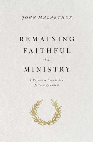 Remaining Faithful in Ministry - Softcover