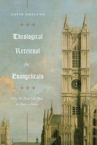 Theological Retrieval for Evangelicals - Softcover