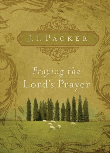 Praying the Lord's Prayer - Softcover