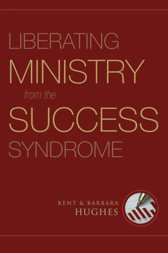 Liberating Ministry from the Success Syndrome - Softcover