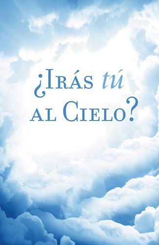 Iras tu Al Cielo? Are You Going to Heaven?  Spanish- 25 Pack - Pamphlet