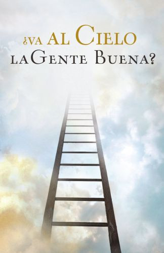 va Al Cielo Le Gente Buena? Do Good People go to Heaven Spanish - 25 Pack - Pamphlet