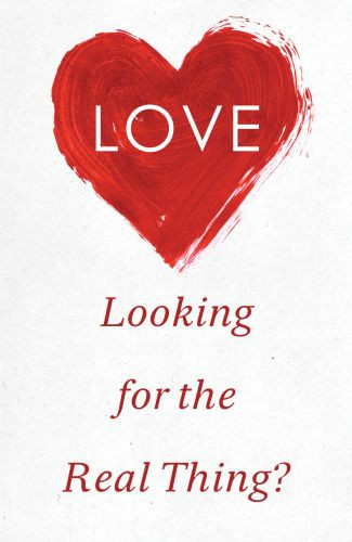 Love: Looking for the Real Thing?  - Pamphlet