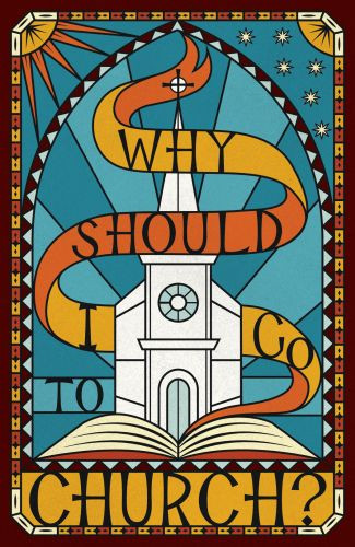 Why Should I Go to Church?  - Pamphlet