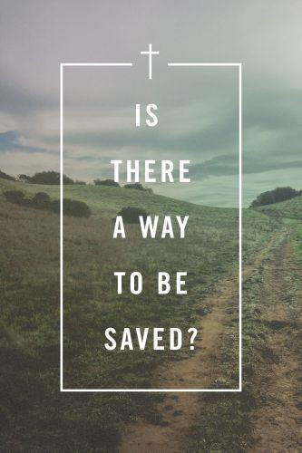 Is There a Way to Be Saved?  - Pamphlet