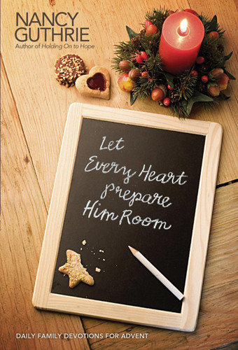 Let Every Heart Prepare Him Room - Hardcover