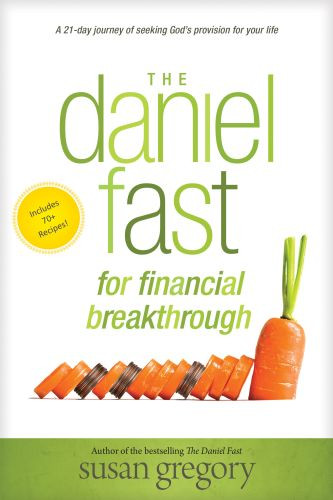 The Daniel Fast for Financial Breakthrough - Softcover